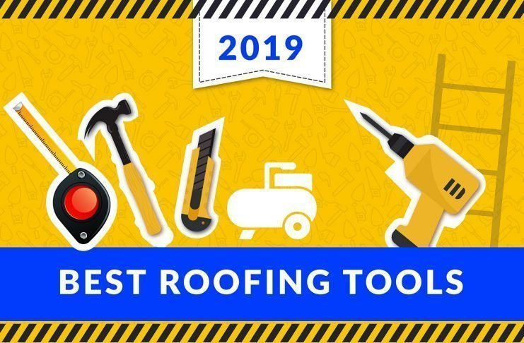 25 Best Roofing Tools and Equipment of 2019 (updated list)